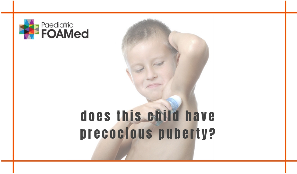 Does this child have Precocious Puberty? – Paediatric Foam
